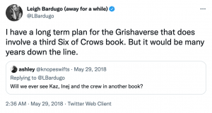 Leigh Barugo's tweet teasing a third Six of Crows book, from May 2018