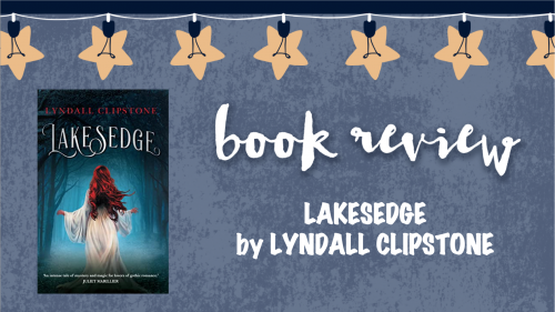 Book review Lakesedge by Lyndall Clipstone