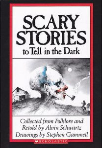 Scary Stories to Tell in the Dark by Alvin Schwarz