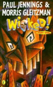 Wicked by Paul Jennings and Morris Gleitzman